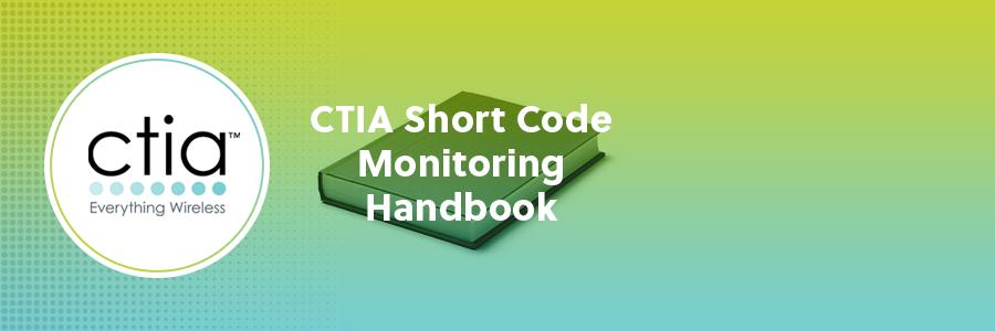 CTIA Short Code Monitoring Handbook